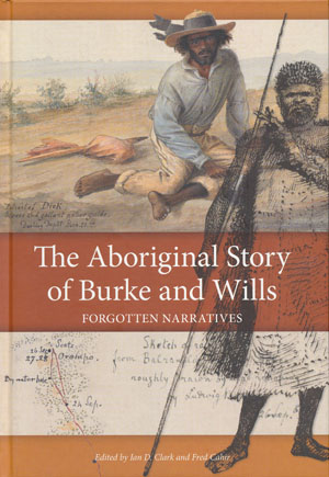 The Aboriginal Stories of Burke and Wills