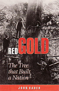 Red Gold - The Tree That Built A Nation