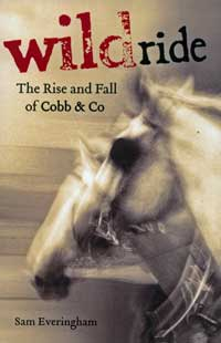 Wildride - The Rise & Fall of Cobb & Co