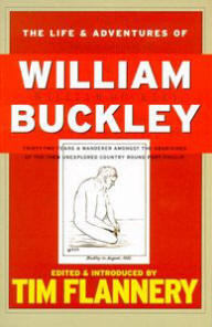 William Buckley - The Life & Adventures of:
