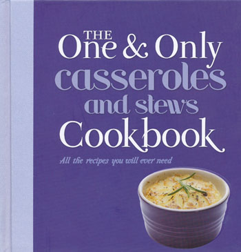 The One and Only Casseroles and Stews Cookbook