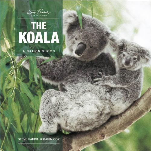 The Koala  A Nation's Icon Hardcover