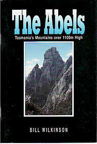 The Abels - Tasmania's Mountains over 1100m High