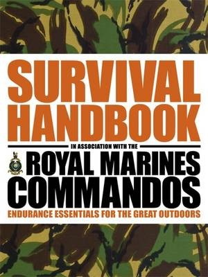 Survival Handbook in Association with the Royal Marines Commandos