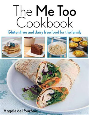 The Me Too Cookbook Gluten and Dairy Free Foodfor the Family