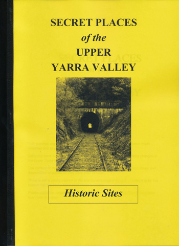 Secret Places of the Upper Yarra Valley - Historic Sites