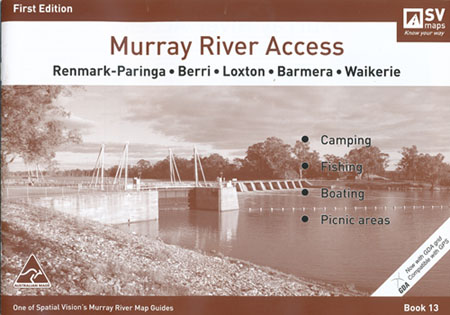 Murray River Access Renmark to Waikerie Book 13 Spatial Vision