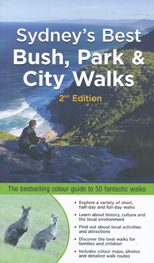 Sydney's Best Bush  Park and City Walks Edition 2